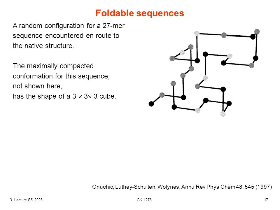 Foldable sequences A random configuration for a 27-mer sequence encountered en route to the native structure.