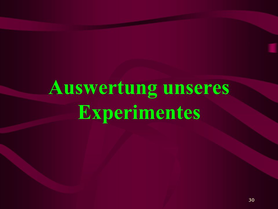 Auswertung unseres Experimentes