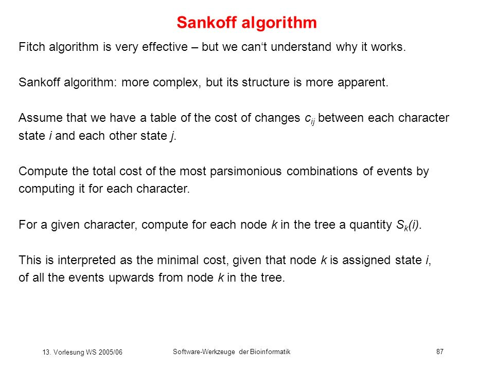 Sankoff algorithm Fitch algorithm is very effective – but we can't understand why it works.