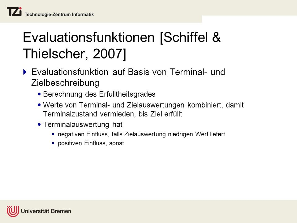 Evaluationsfunktionen [Schiffel & Thielscher, 2007]