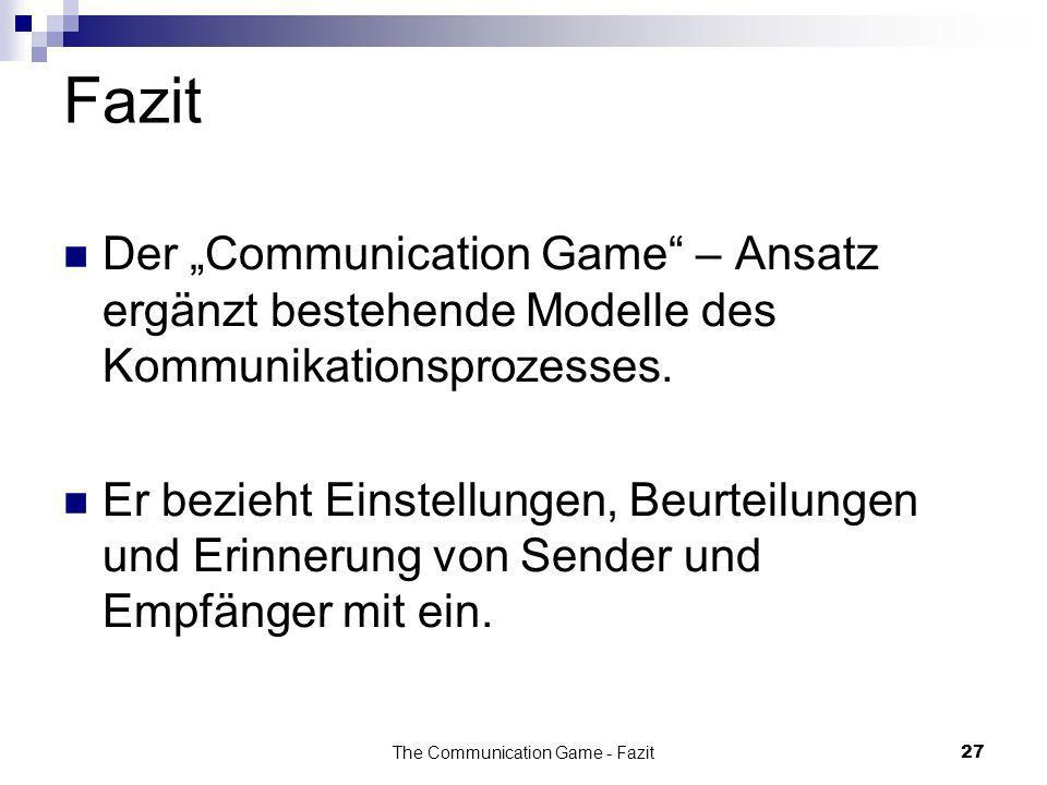 The Communication Game - Fazit