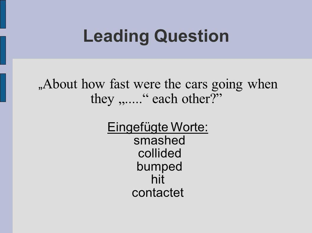 """About how fast were the cars going when they ""..... each other"