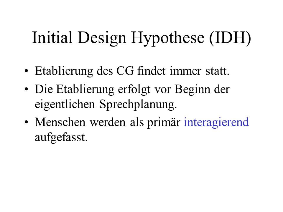Initial Design Hypothese (IDH)