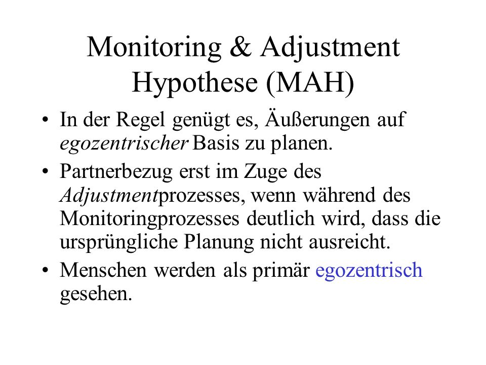 Monitoring & Adjustment Hypothese (MAH)