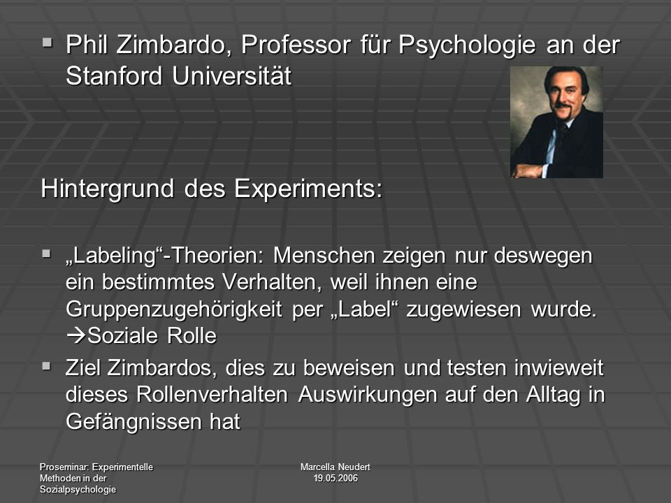 Phil Zimbardo, Professor für Psychologie an der Stanford Universität
