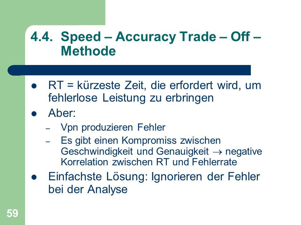 4.4. Speed – Accuracy Trade – Off – Methode