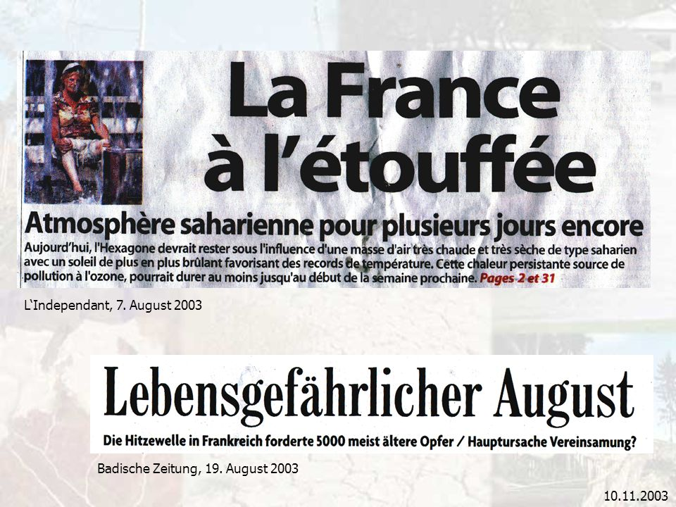 L'Independant, 7. August 2003 Badische Zeitung, 19. August