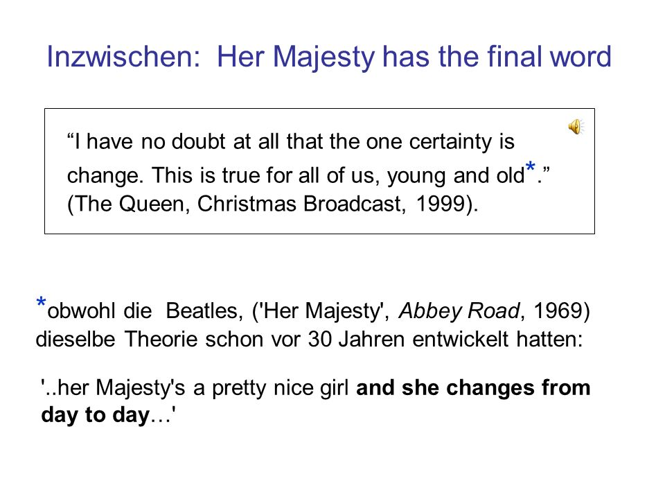 Inzwischen: Her Majesty has the final word