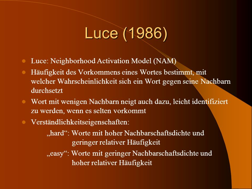 Luce (1986) Luce: Neighborhood Activation Model (NAM)