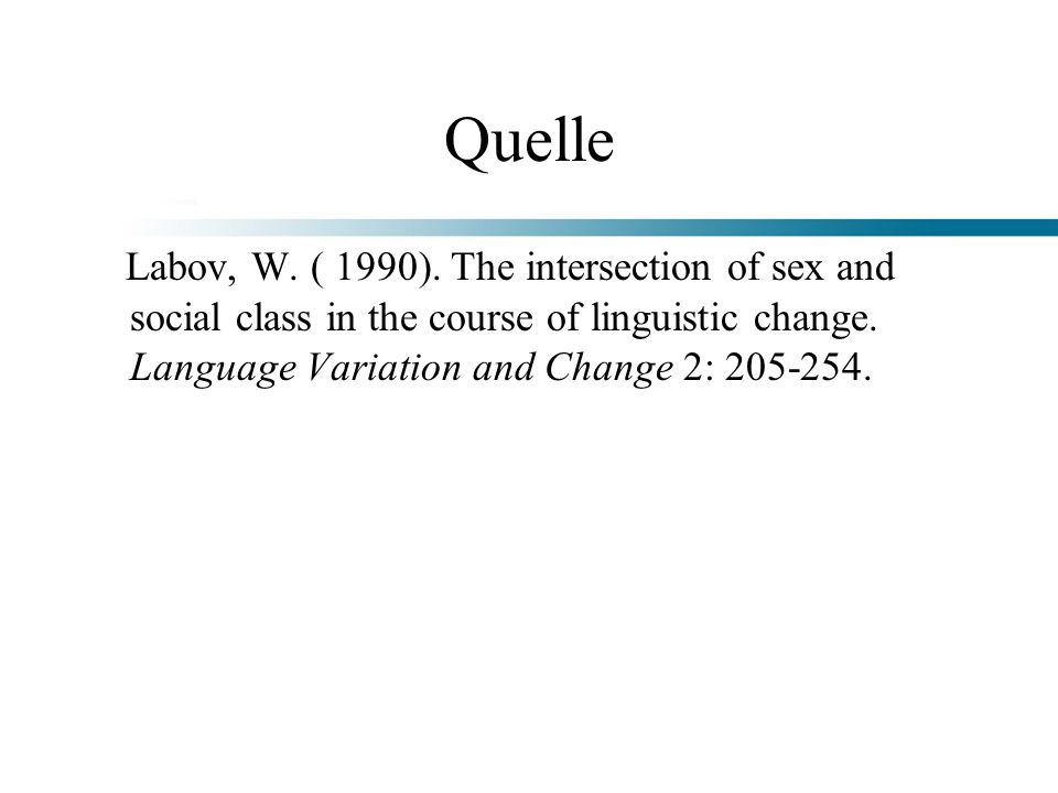 Quelle Labov, W. ( 1990).
