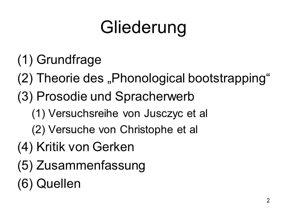 "Gliederung Grundfrage Theorie des ""Phonological bootstrapping"