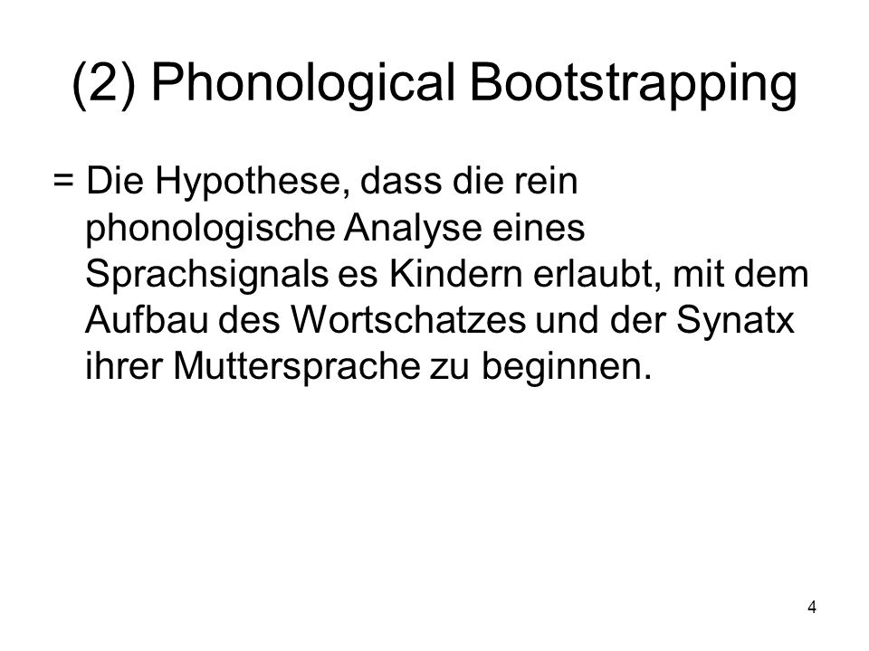 (2) Phonological Bootstrapping