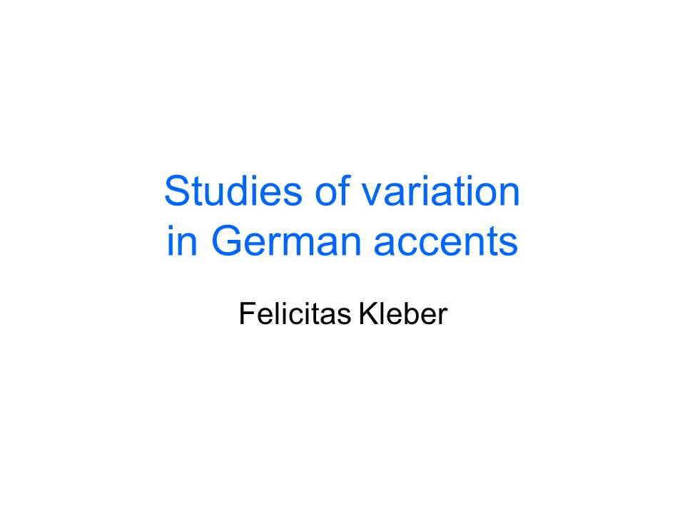 Studies of variation in German accents