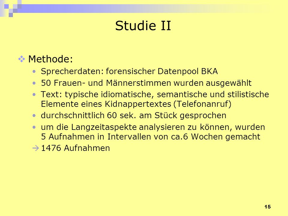 Studie II Methode: Sprecherdaten: forensischer Datenpool BKA