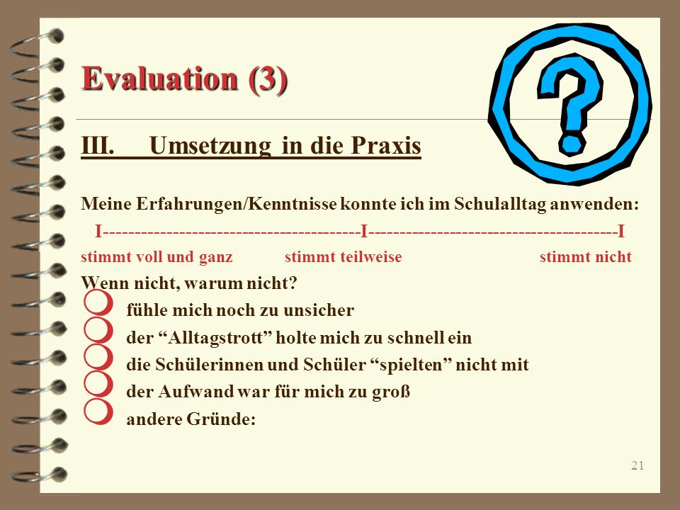 Evaluation (3) III. Umsetzung in die Praxis