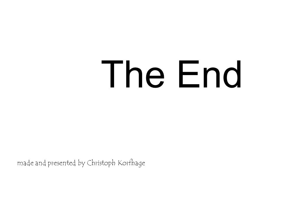The End made and presented by Christoph Korfhage
