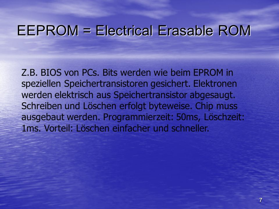 EEPROM = Electrical Erasable ROM