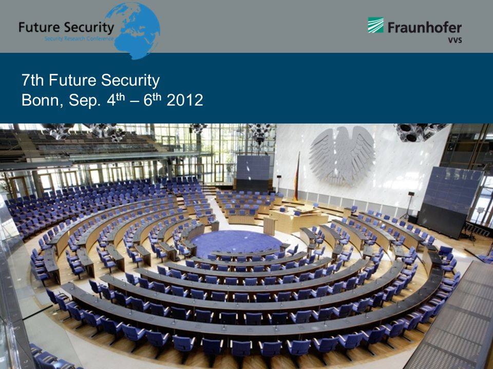 7th Future Security Bonn, Sep. 4th – 6th 2012