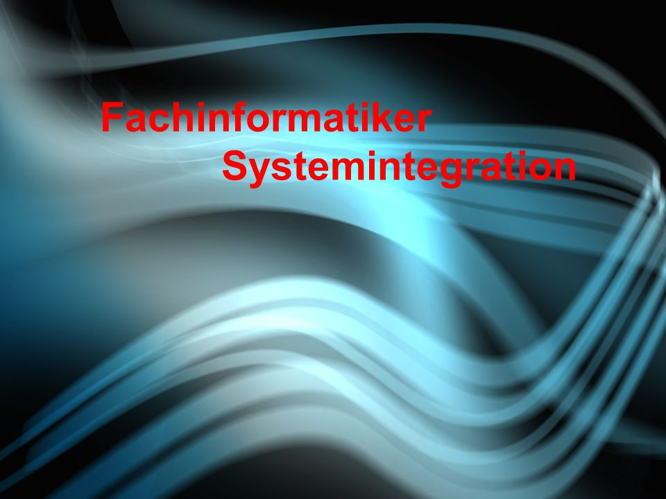 Fachinformatiker Systemintegration