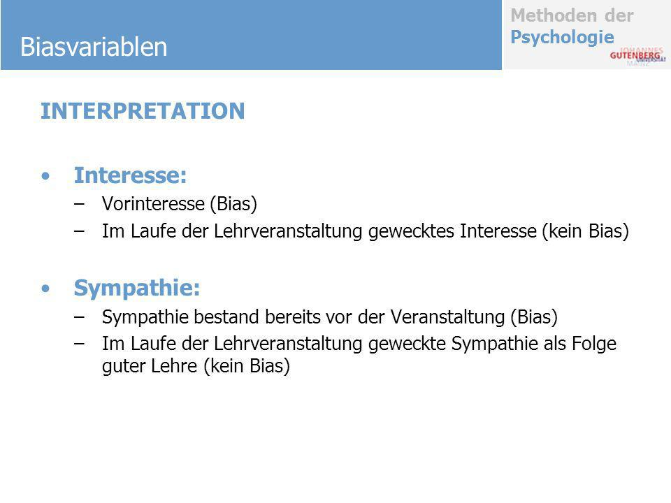 Biasvariablen INTERPRETATION Interesse: Sympathie: Vorinteresse (Bias)