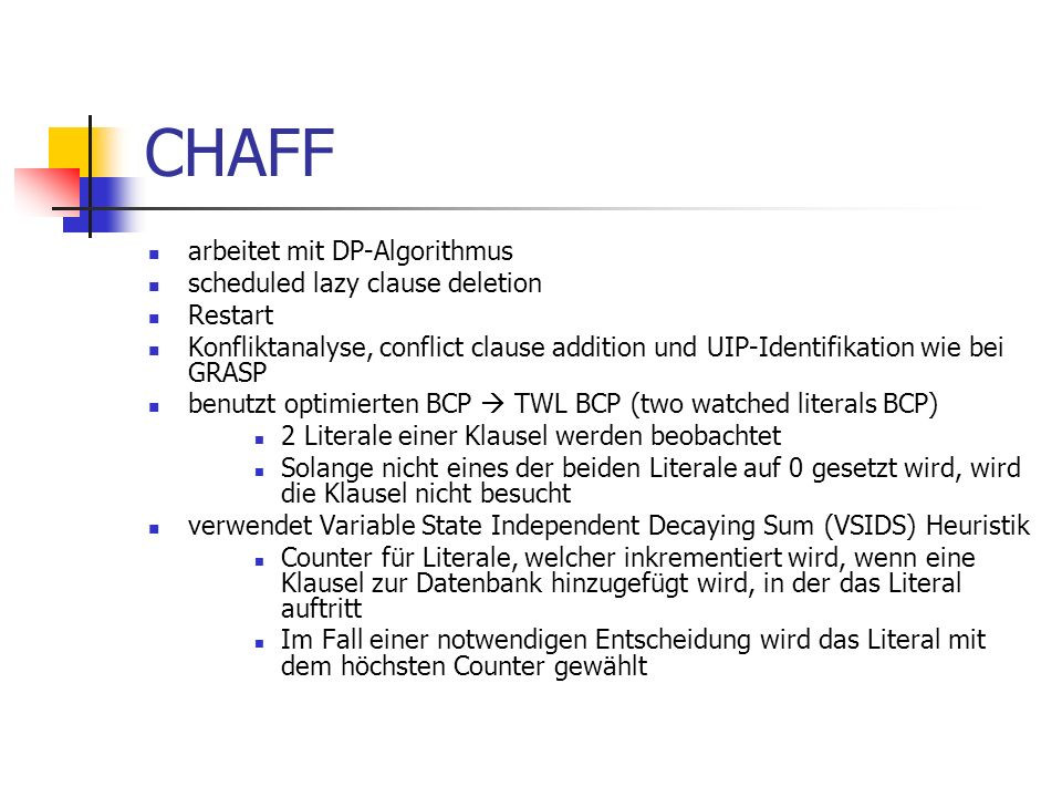CHAFF arbeitet mit DP-Algorithmus scheduled lazy clause deletion