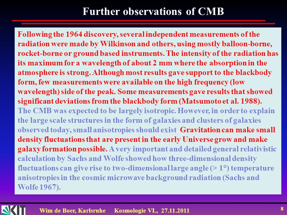 Further observations of CMB