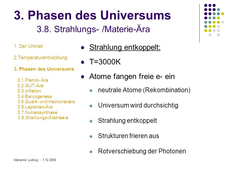 3. Phasen des Universums 3.8. Strahlungs- /Materie-Ära