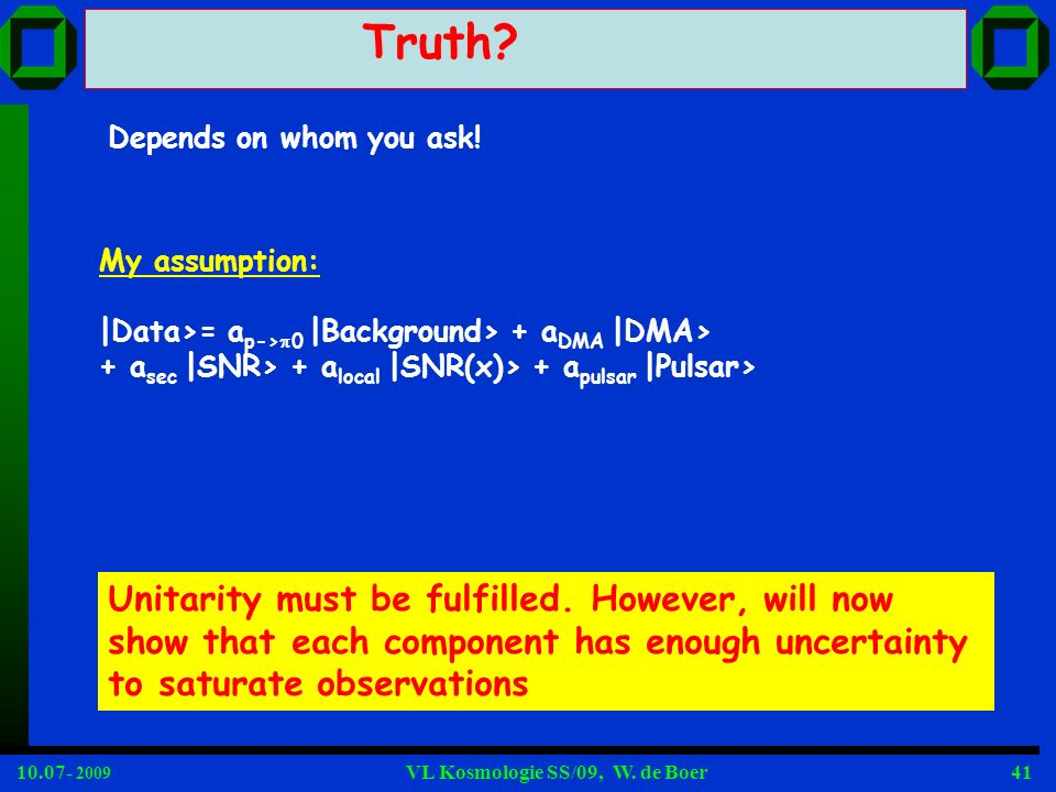 Truth Unitarity must be fulfilled. However, will now