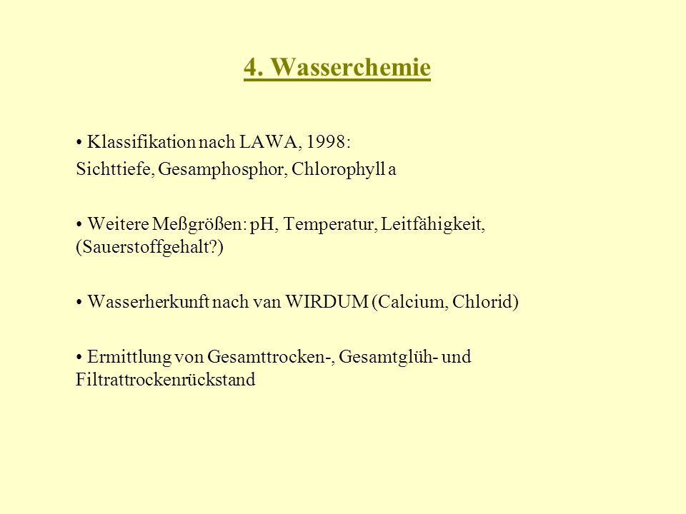 4. Wasserchemie • Klassifikation nach LAWA, 1998:
