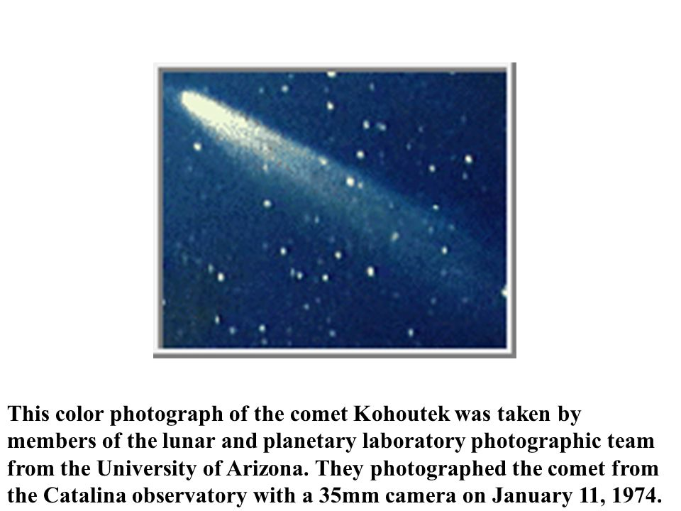 This color photograph of the comet Kohoutek was taken by members of the lunar and planetary laboratory photographic team from the University of Arizona.