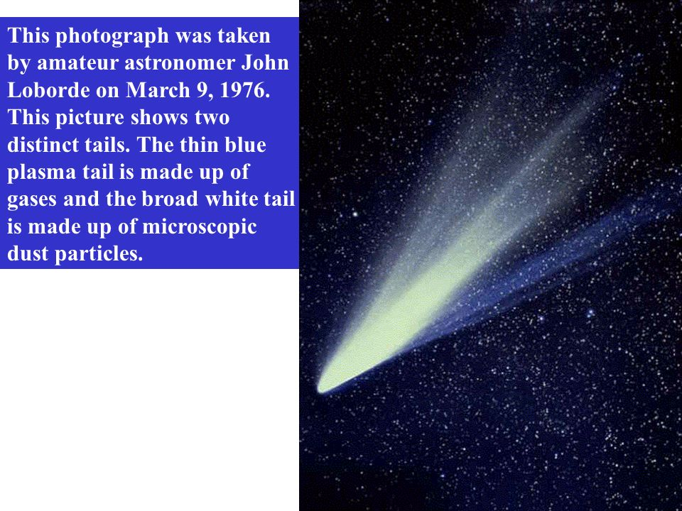 This photograph was taken by amateur astronomer John Loborde on March 9, 1976.