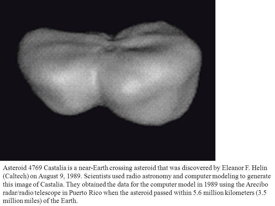 Asteroid 4769 Castalia is a near-Earth crossing asteroid that was discovered by Eleanor F.