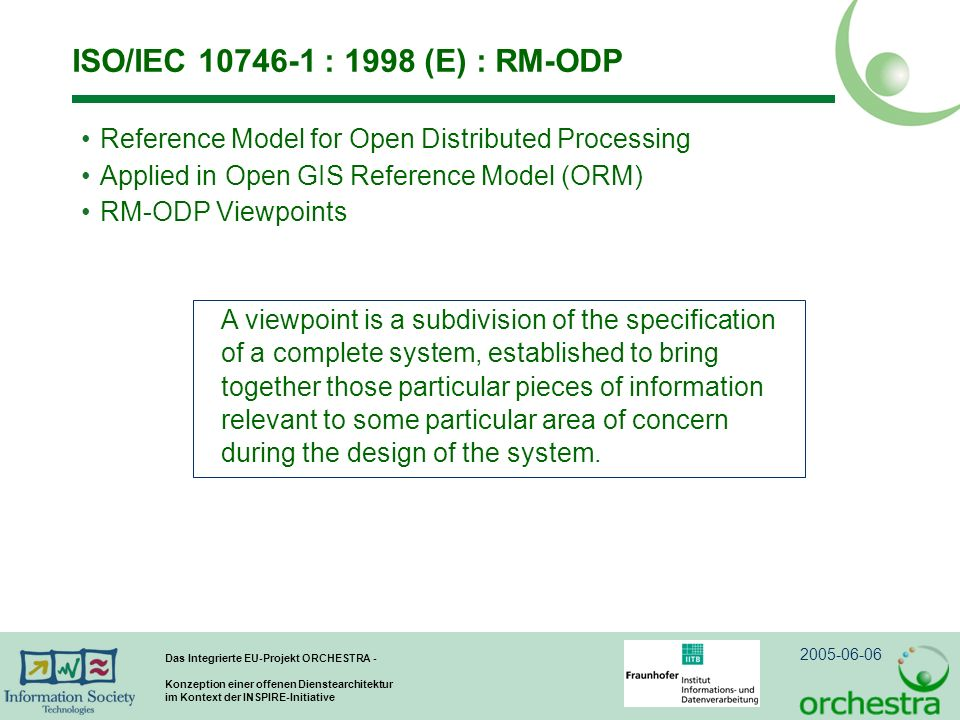 ISO/IEC : 1998 (E) : RM-ODP Reference Model for Open Distributed Processing. Applied in Open GIS Reference Model (ORM)