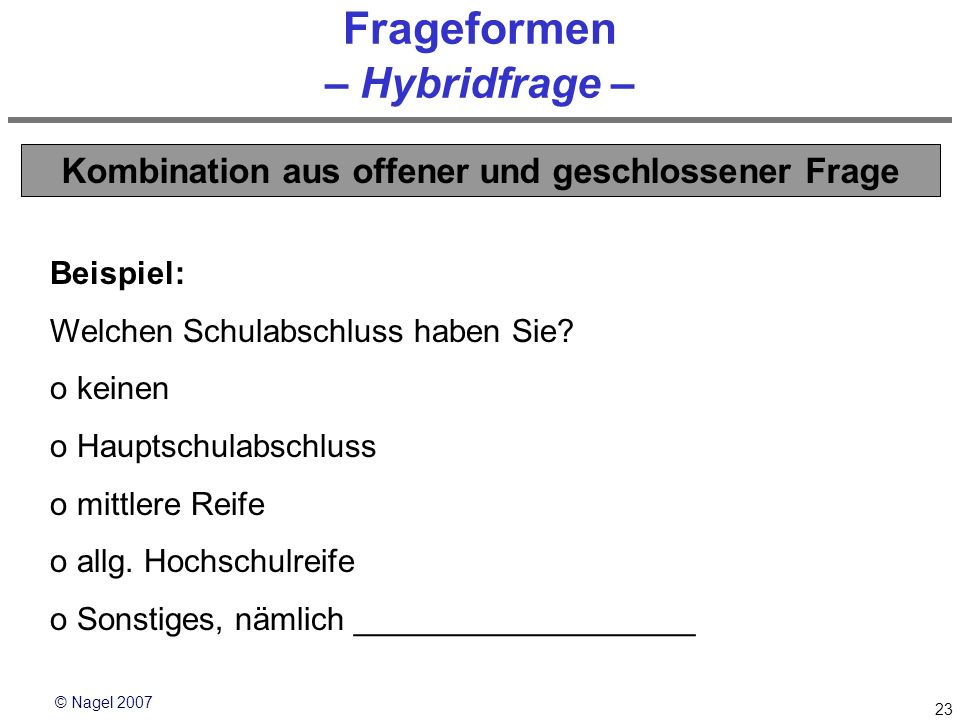 Frageformen – Hybridfrage –