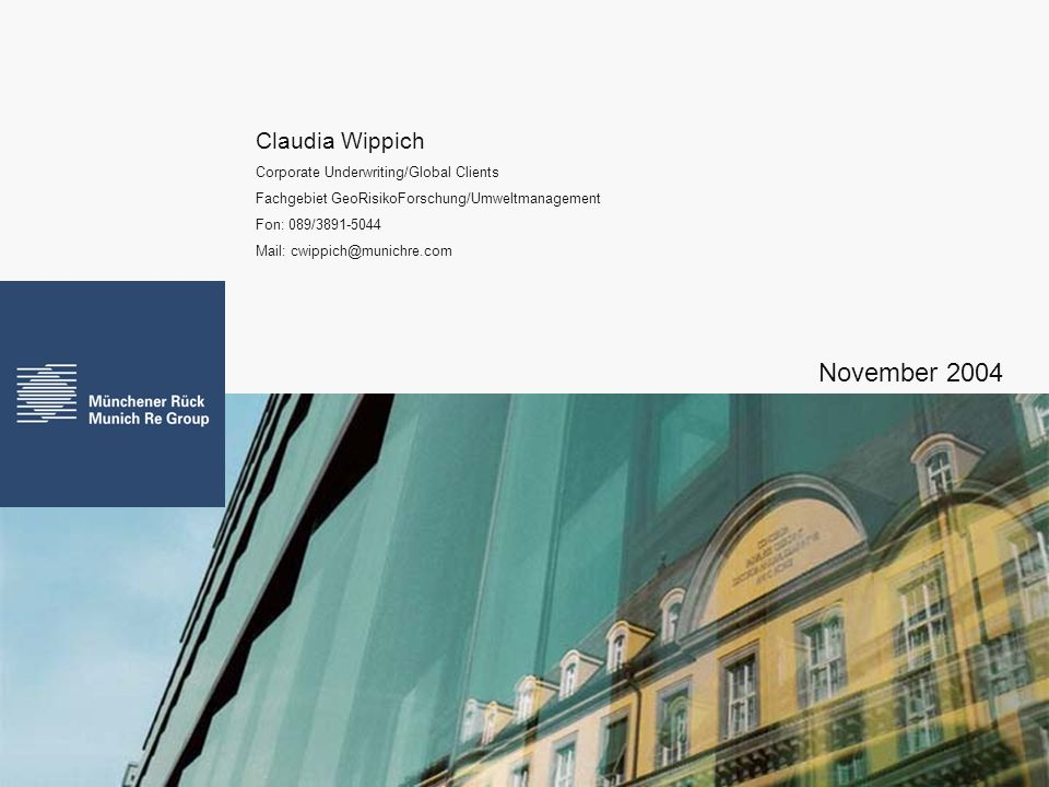 November 2004 Claudia Wippich Corporate Underwriting/Global Clients
