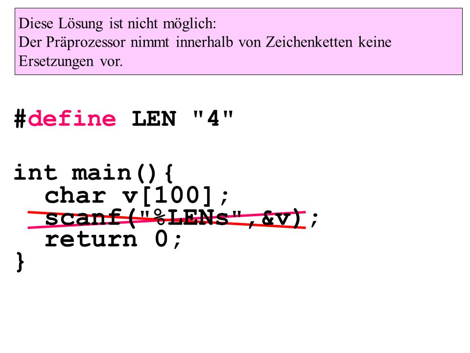 char v[100]; scanf( %LENs ,&v); return 0; } #define LEN 4
