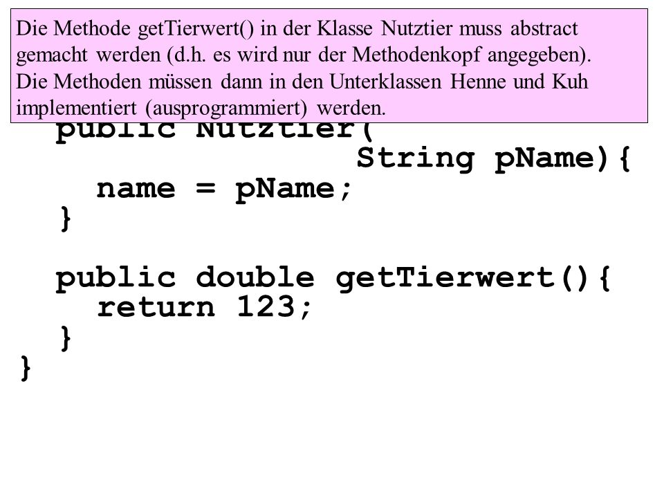 public double getTierwert(){ return 123;
