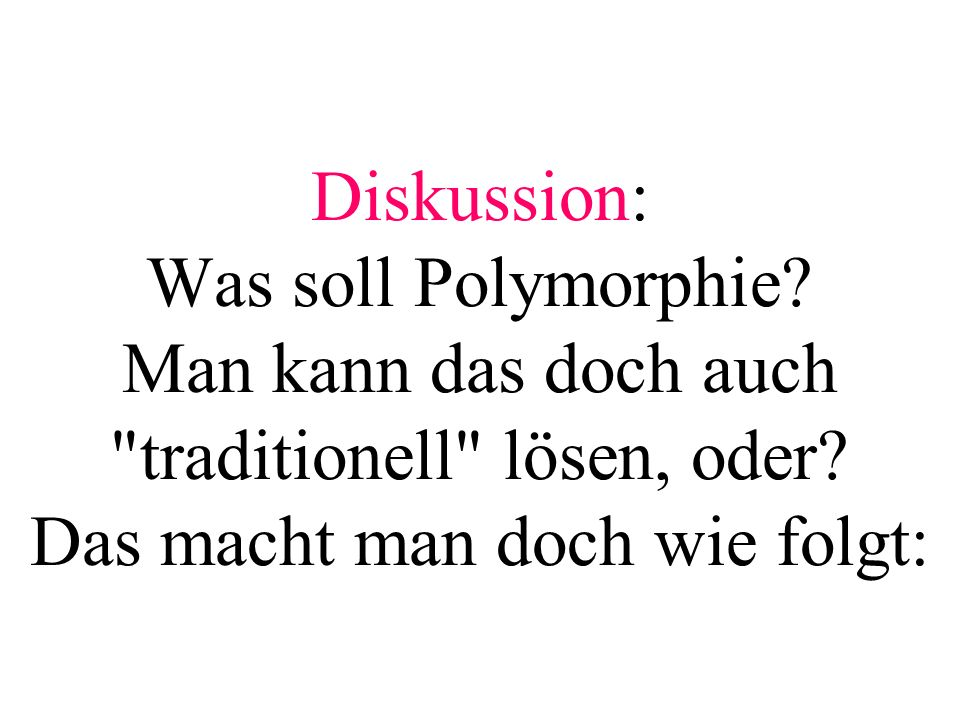 Diskussion: Was soll Polymorphie