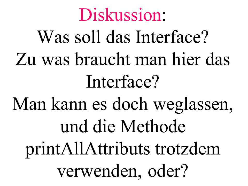 Diskussion: Was soll das Interface