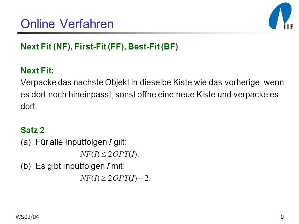 Online Verfahren Next Fit (NF), First-Fit (FF), Best-Fit (BF)