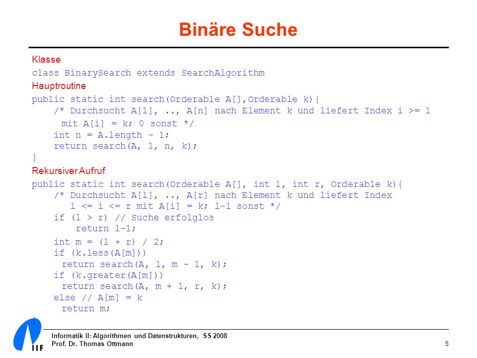 Binäre Suche Klasse class BinarySearch extends SearchAlgorithm