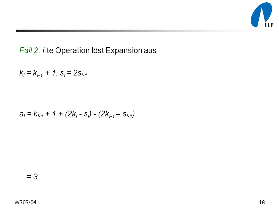Fall 2: i-te Operation löst Expansion aus ki = ki-1 + 1, si = 2si-1