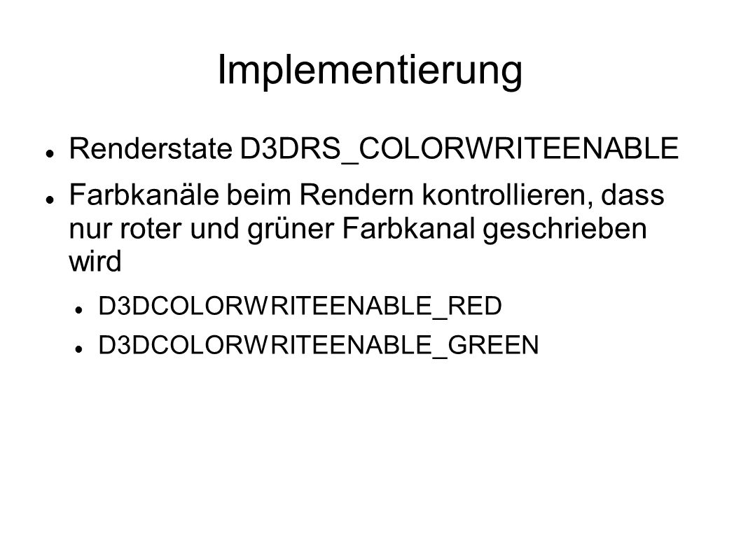 Implementierung Renderstate D3DRS_COLORWRITEENABLE