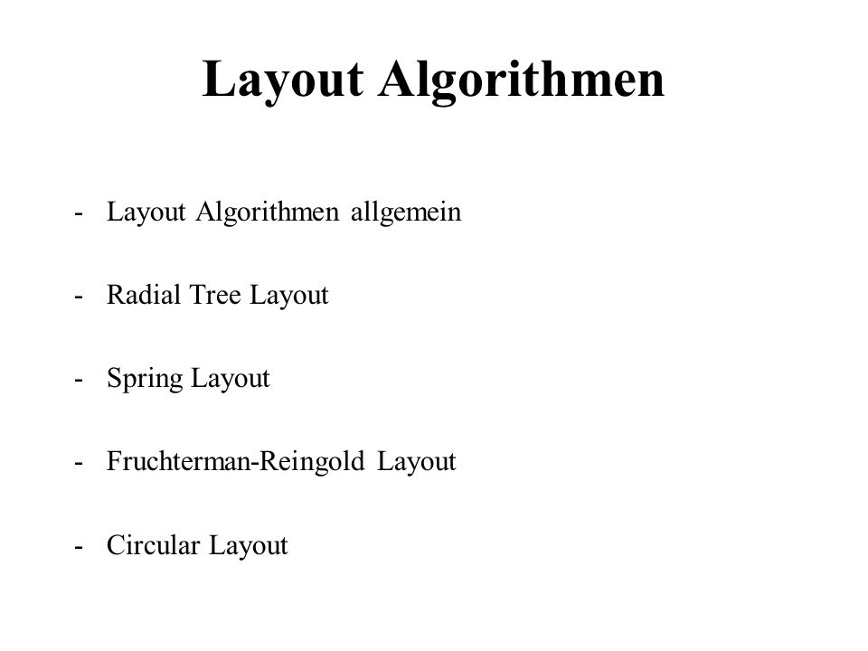 Layout Algorithmen Layout Algorithmen allgemein Radial Tree Layout