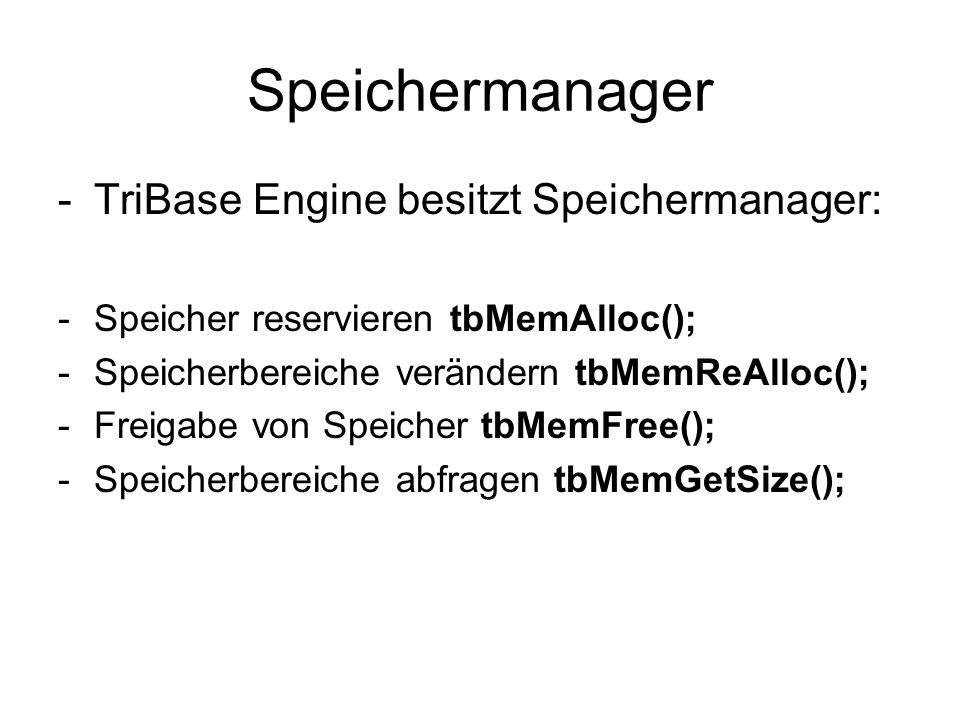 Speichermanager TriBase Engine besitzt Speichermanager: