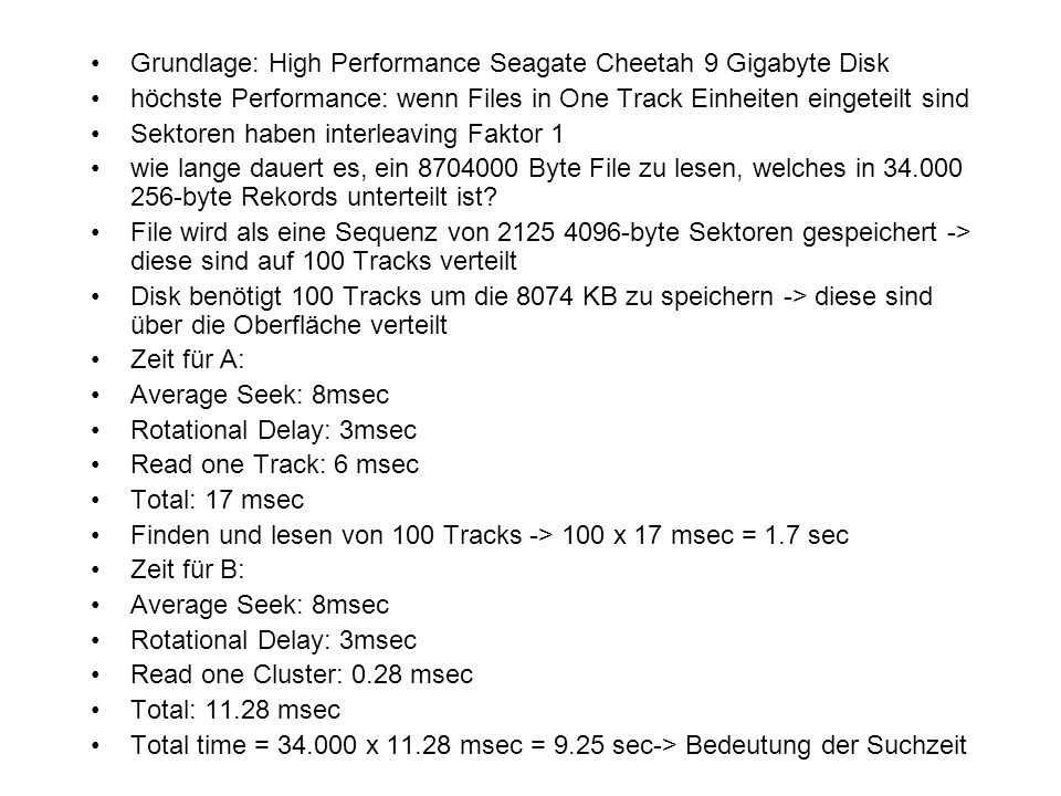 Grundlage: High Performance Seagate Cheetah 9 Gigabyte Disk