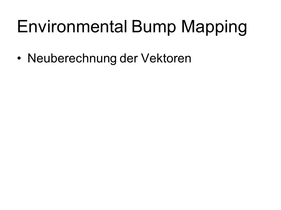 Environmental Bump Mapping