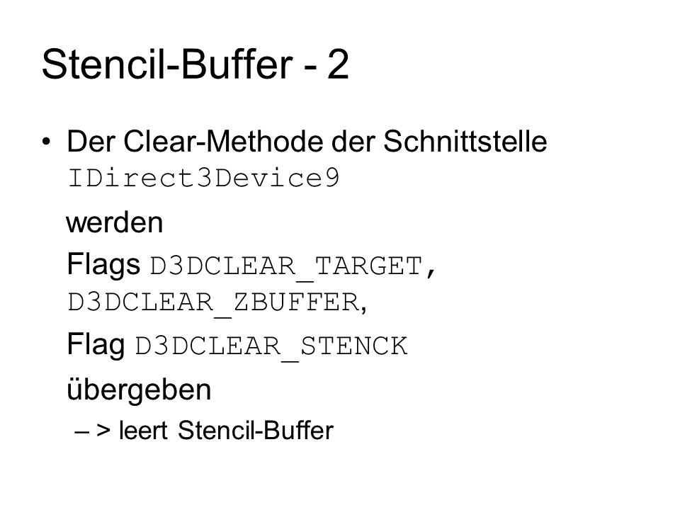 Stencil-Buffer - 2 Der Clear-Methode der Schnittstelle IDirect3Device9
