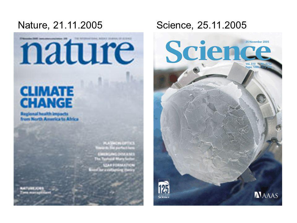 Nature, 21.11.2005 Science, 25.11.2005