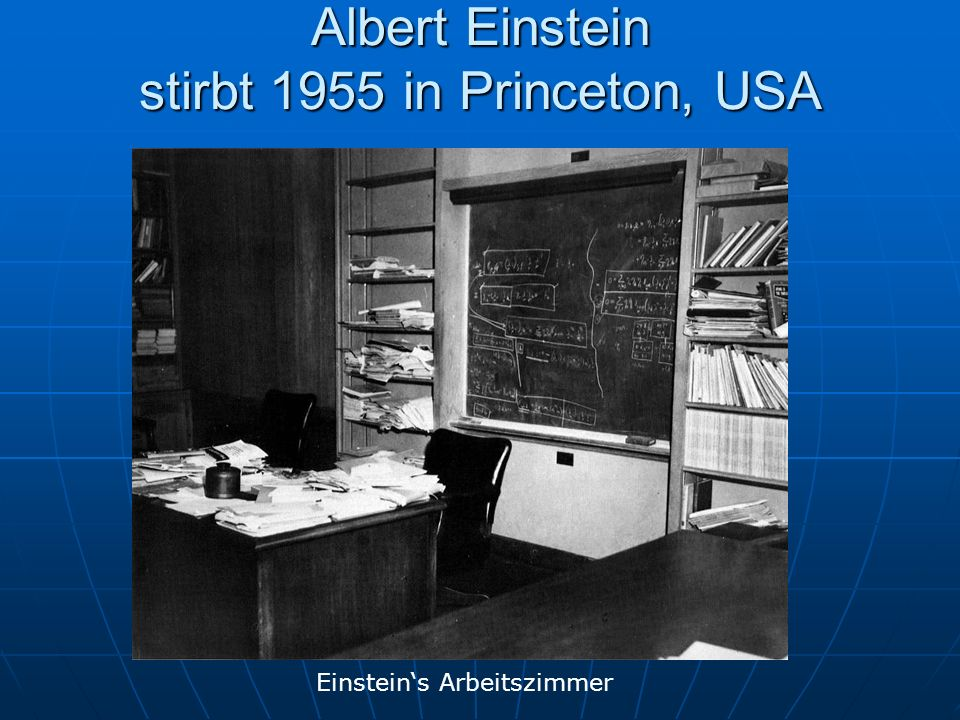 Albert Einstein stirbt 1955 in Princeton, USA